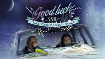 Good Luck and Take Care of Each Other (2012)
